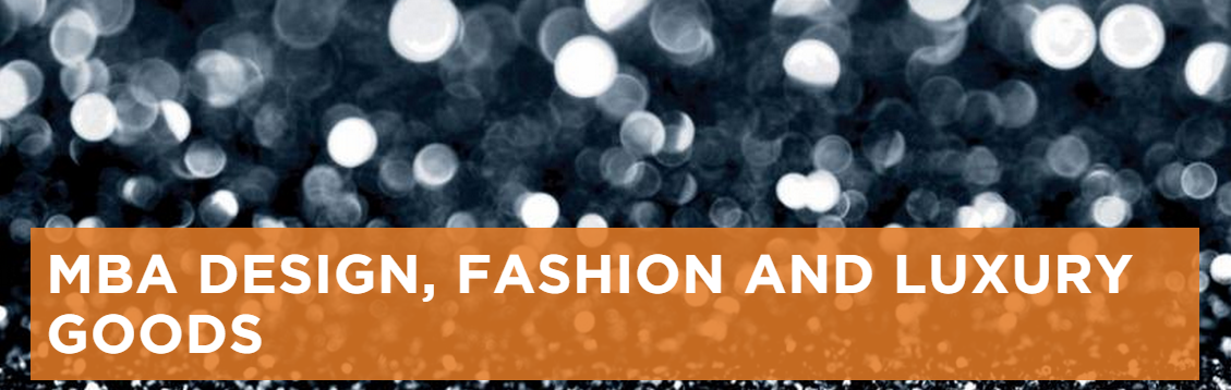 MBA in Design, Fashion & Luxury Goods